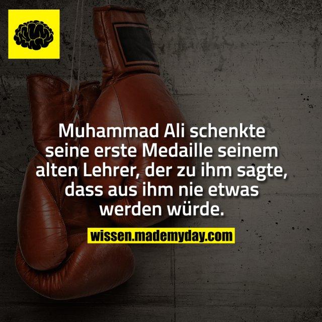 Muhammad Ali schenkte seine erste Medaille seinem alten Lehrer, der zu ihm sagte, dass aus ihm nie etwas werden würde.