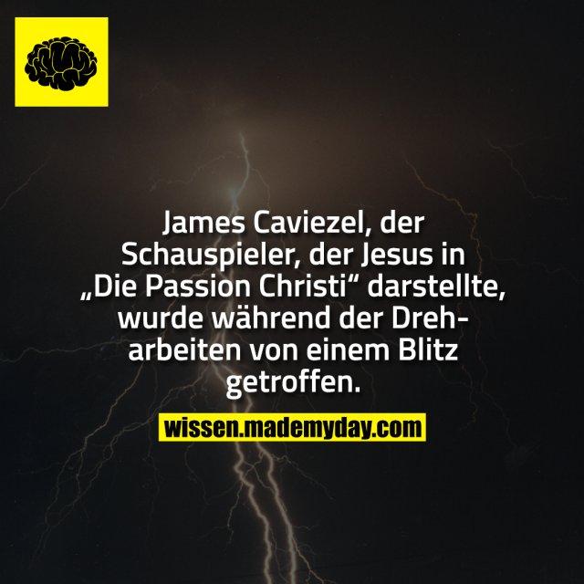 """James Caviezel, der Schauspieler, der Jesus in """"Die Passion Christi"""" darstellte, wurde während der Dreharbeiten von einem Blitz getroffen."""
