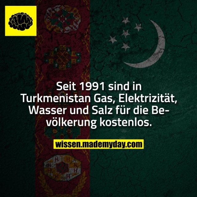 Seit 1991 sind in Turkmenistan Gas, Elektrizität, Wasser und Salz für die Bevölkerung kostenlos.