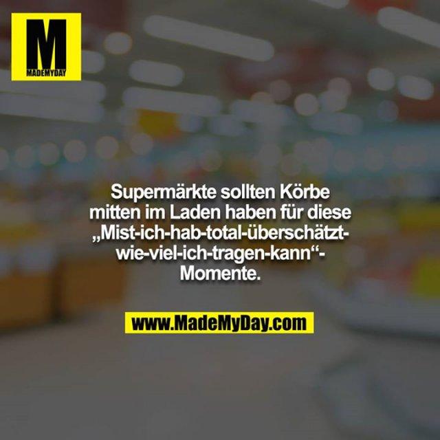 """Supermärkte sollten Körbe mitten im Laden haben für diese """"Mist-ich-hab-total-überschätzt-wie-viel-ich-tragen-kann""""- Momente."""