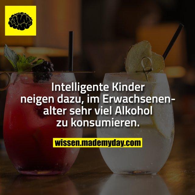 Intelligente Kinder neigen dazu, im Erwachsenenalter sehr viel Alkohol zu konsumieren.