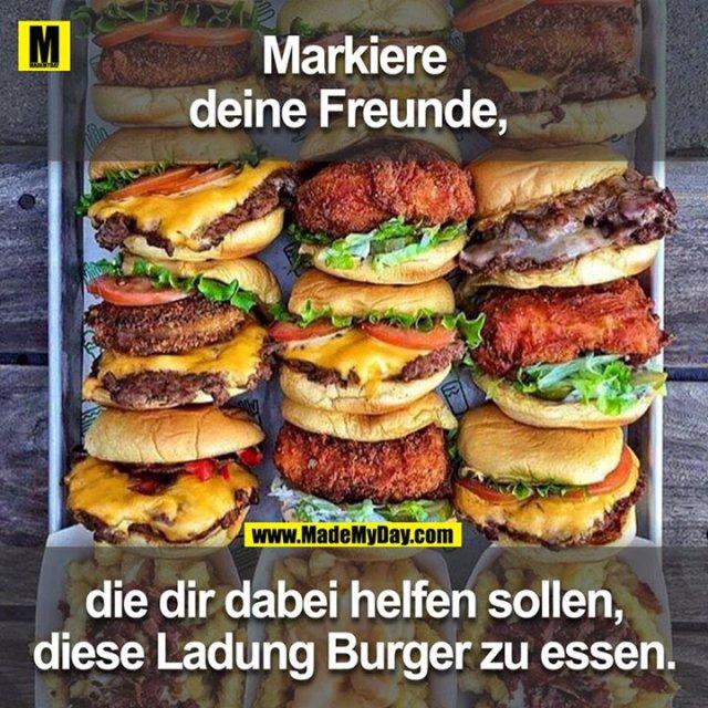 Markiere Freunde die dir dabei helfen sollen, diese Ladung Burger zu essen.