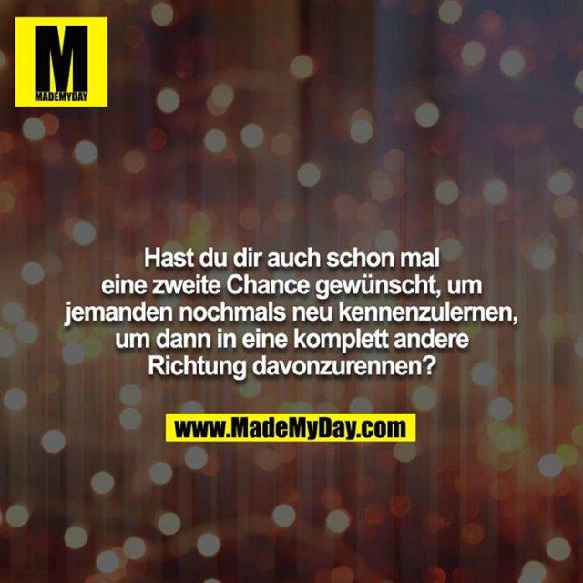 Hast du dir auch schon mal eine zweite Chance gewünscht, um jemanden nochmals neu kennenzulernen, um dann in eine komplett andere Richtung davonzurennen?