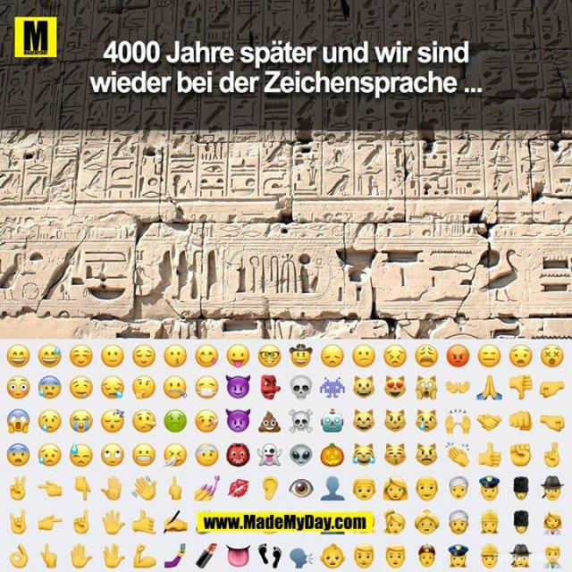 4000 Jahre später und wir sind wieder bei der Zeichensprache...<br />