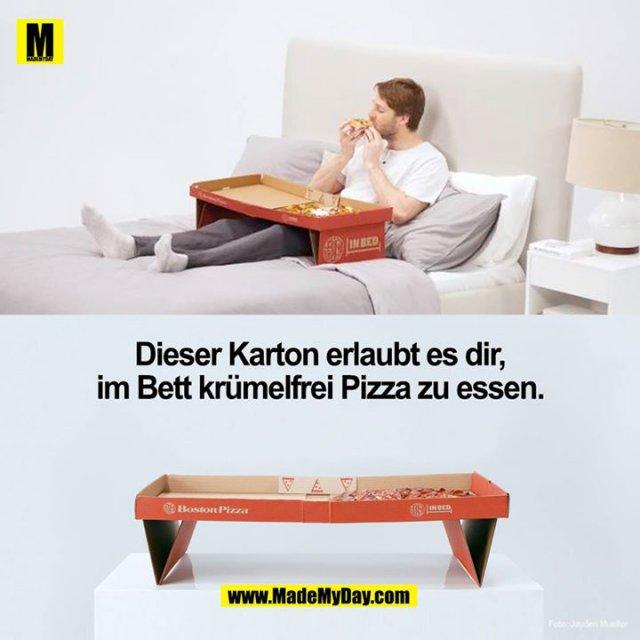 Dieser Karton erlaubt es dir im Bett krümelfrei Pizza zu essen.<br />