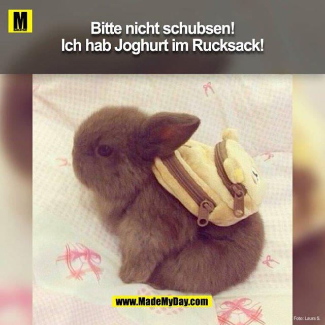 Bitte nicht schubsen! Ich hab nen Joghurt im Rucksack!