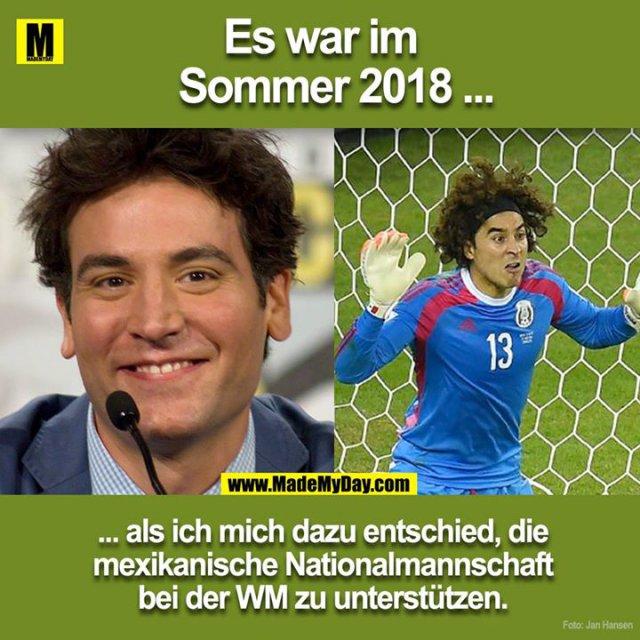 Hey Leute, es war der Sommer in 2014 ...<br /> ... als ich mich dazu entschied die mexikanische Nationalmannschaft zu unterstützen bei der WM.