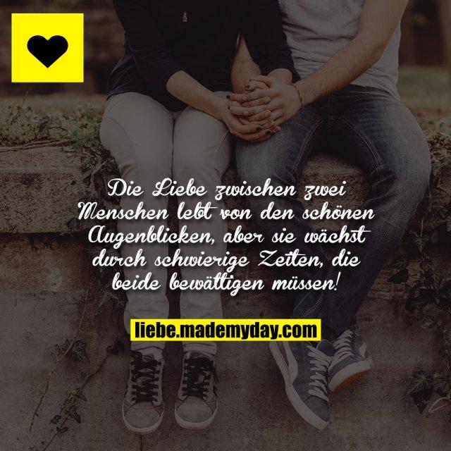 Die Liebe zwischen zwei Menschen lebt von den schönen Augenblicken, aber sie wächst durch schwierige Zeiten, die beide bewältigen müssen!