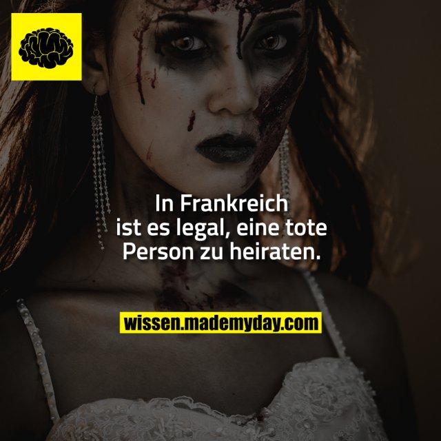 In Frankreich ist es legal, eine tote Person zu heiraten.