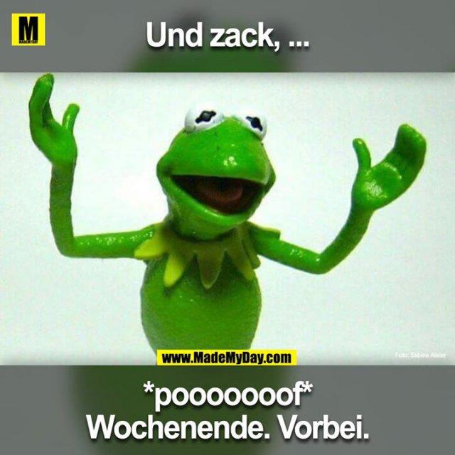 Und zack ....<br /> *pooooooof*<br /> Wochenende. Vorbei.<br />