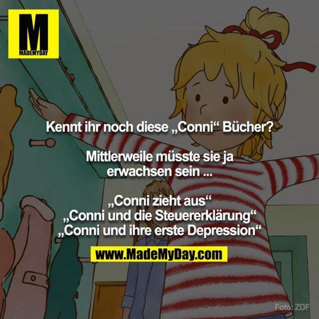 """Kennt ihr noch diese """"Conni"""" Bücher?<br /> <br /> Mittlerweile müsste sie ja erwachsen sein ...<br /> <br /> """"Conni zieht aus""""<br /> """"Conni und die Steuererklärung""""<br /> """"Conni und ihre erste Depression"""""""