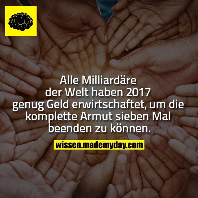 Alle Milliardäre der Welt haben 2017 genug Geld erwirtschaftet, um die komplette Armut sieben Mal beenden zu können.