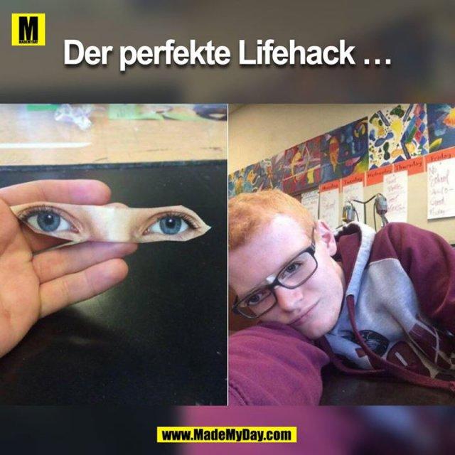 Der perfekte Lifehack …