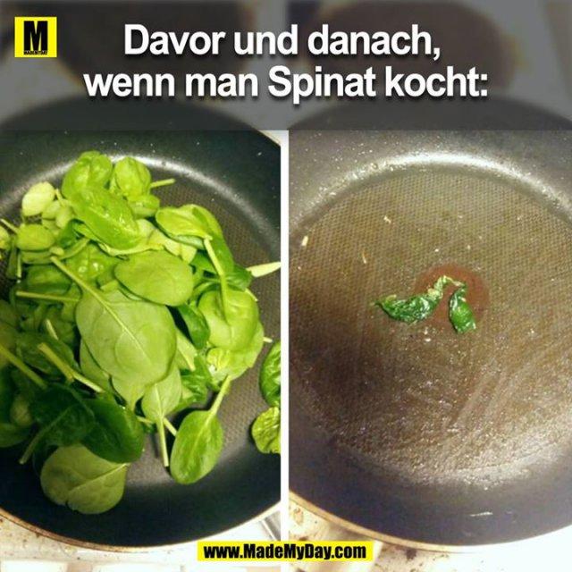 Davor und danach, wenn man Spinat kocht: