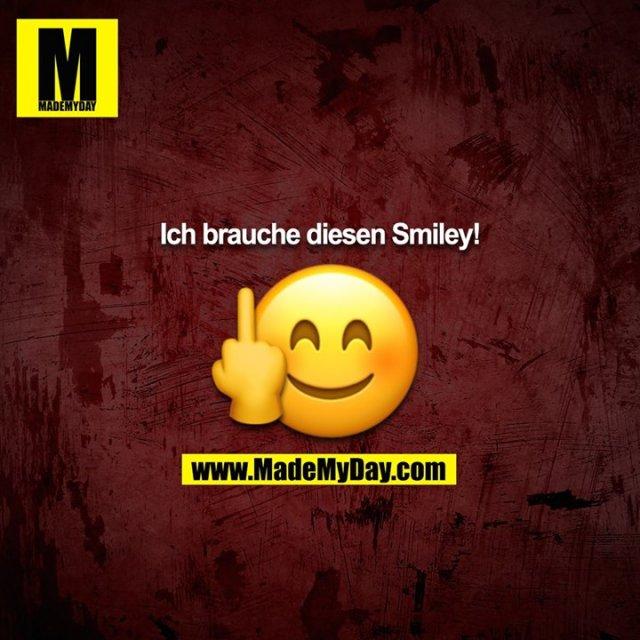 Ich brauche diesen Smiley!