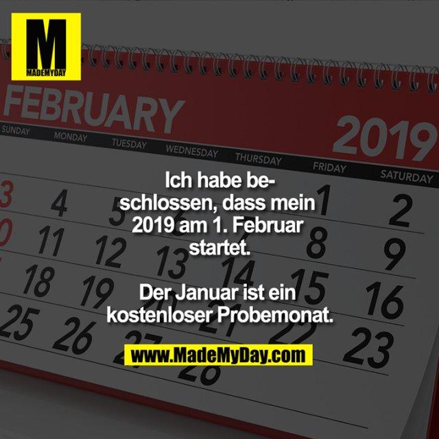 Ich habe beschlossen, dass mein 2019 am 1.Februar startet.<br /> <br /> Der Januar ist ein kostenloser Probemonat.