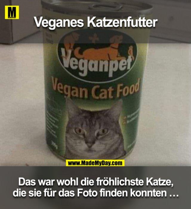 Veganes Katzenfutter<br /> <br /> Das war wohl die fröhlichste Katze,<br /> die sie für das Foto finden konnten ...<br />