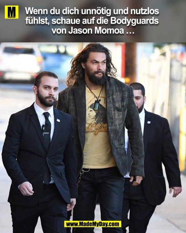 Wenn du dich unnötig und nutzlos fühlst, schaue auf die Bodyguards von Jason Momoa...