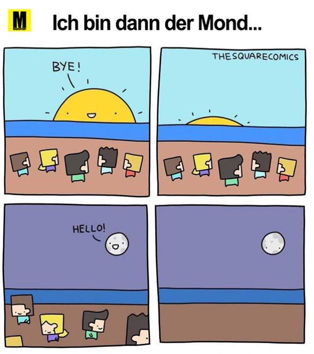 Ich bin dann der Mond...
