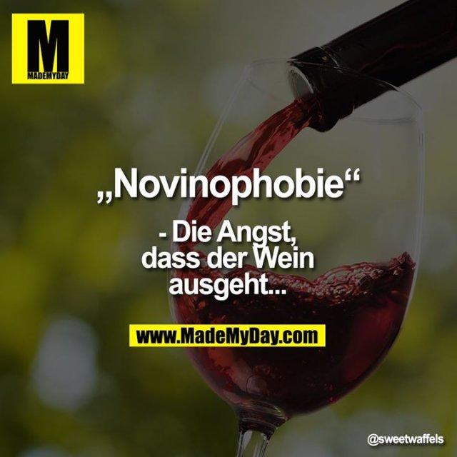 """""""Novinophobie""""<br /> - Die Angst, dass der Wein<br /> ausgeht..."""