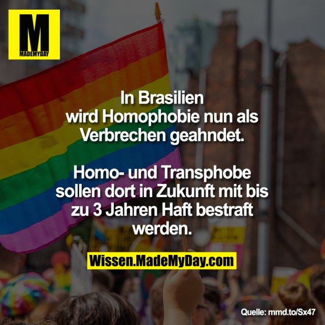 In Brasilien wird Homophobie nun als Verbrechen geahndet. Homo- und Transphobe sollen dort mit bis zu 3 Jahren Haft bestraft werden.