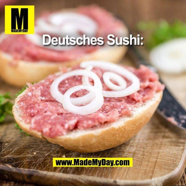Deutsches Sushi:<br /> <br /> Den Song zum German Sushi gibt´s hier:  https://amz.to/Vp236G