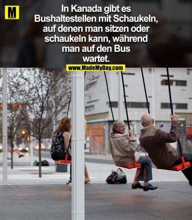 In Kanada gibt es Bushaltestellen mit Schaukeln, auf denen man sitzen oder schaukeln kann, während man auf den Bus wartet.