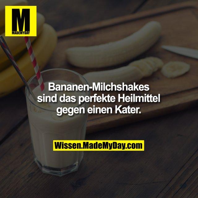 Bananen-Milchshakes sind das perfekte Heilmittel gegen einen Kater.