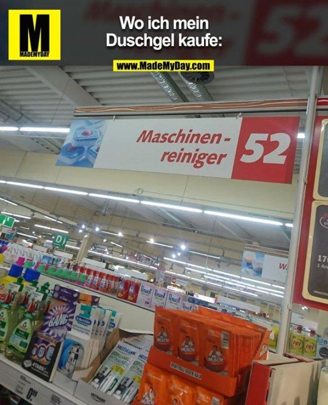 Wo ich mein Duschgel kaufe:<br /> Maschinenreiniger