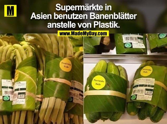 Supermärkte in<br /> Asien benutzen Banenblätter<br /> anstelle von Plastik.