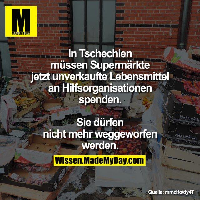 In Tschechien müssen<br /> Supermärkte jetzt unverkaufte<br /> Lebensmittel an Hilfsorganisationen<br /> spenden. Sie dürfen nicht mehr weggeworfen werden.