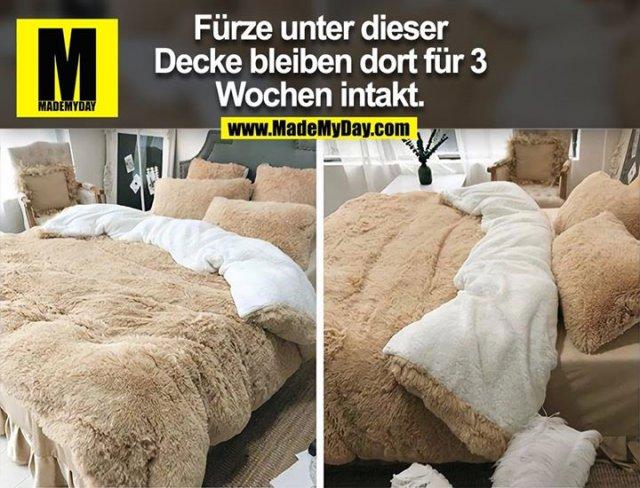 Fürze unter dieser<br /> Decke bleiben dort für 3<br /> Wochen intakt.