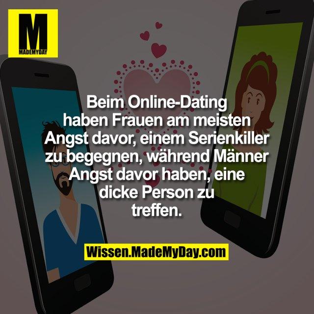Beim Online-Dating haben Frauen am meisten Angst davor, einem Serienkiller zu begegnen, während Männer Angst davor haben, eine dicke Person zu treffen.