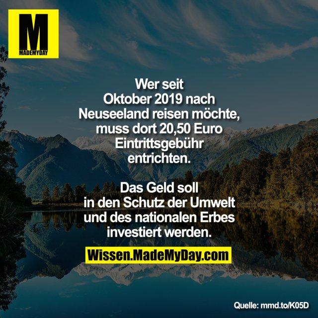 Wer seit Oktober 2019 nach Neuseeland reisen möchte, muss dort 20,50 Euro Eintrittsgebühr entrichten.<br /> Das Geld soll in den Schutz der Umwelt und des nationalen Erbes investiert werden.