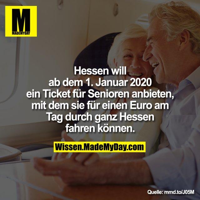 Hessen will ab dem 1. Januar 2020 ein Ticket für Senioren anbieten, mit dem sie für einen Euro am Tag durch ganz Hessen fahren können.