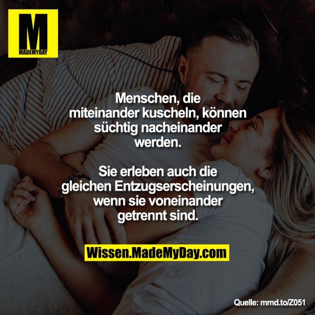 Menschen, die miteinander kuscheln, können süchtig nacheinander werden. Sie erleben auch die gleichen Entzugserscheinungen, wenn sie voneinander getrennt sind.<br /> <br /> mmd.to/Z051