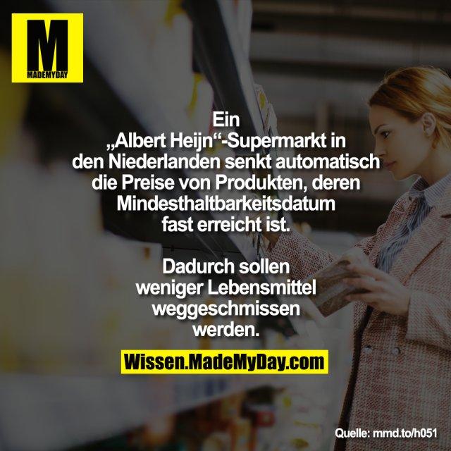 """Ein """"Albert Heijn""""-Supermarkt in den<br /> Niederlanden senkt automatisch die<br /> Preise von Produkten, deren Mindesthaltbarkeitsdatum fast erreicht ist. Dadurch sollen weniger<br /> Lebensmittel weggeschmissen<br /> werden.<br /> <br /> mmd.to/h051"""