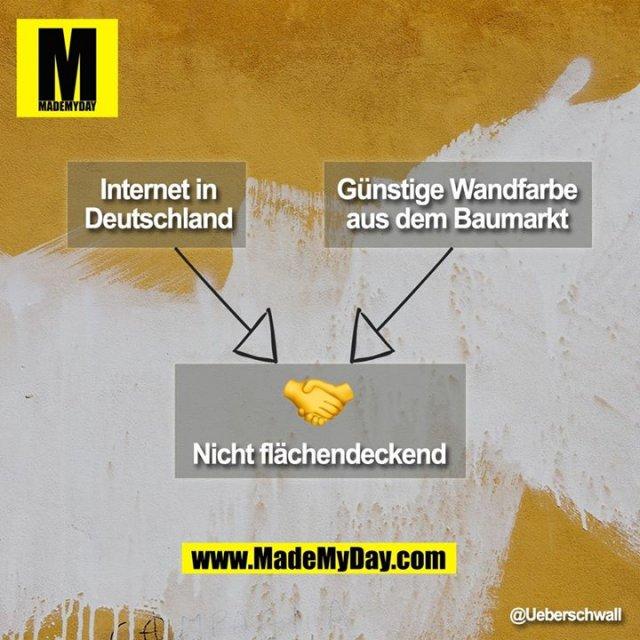 Internet in Deutschland<br /> Günstige Wandfarbe aus dem Baumarkt<br /> 🤝<br /> Nicht flächendeckend