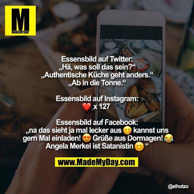 """Essensbild auf Twitter:<br /> """"Hä, was soll das sein?""""<br /> """"Authentische Küche geht anders.""""<br /> """"Ab in die Tonne.""""<br /> <br /> Essensbild auf Instagram:<br /> �x127<br /> <br /> Essensbild auf Facebook:<br /> """"na das sieht ja mal lecker aus � kannst uns gern Mal einladen! � Grüße aus Dormagen! � Angela Merkel ist Satanistin�"""""""