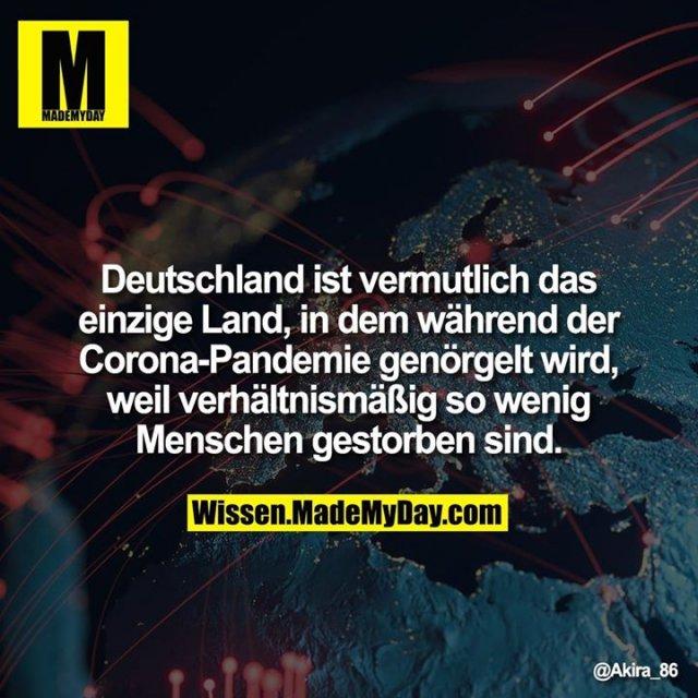 Deutschland ist vermutlich das einzige Land, in dem während der Corona-Pandemie genörgelt wird, weil verhältnismäßig so wenig Menschen gestorben sind.