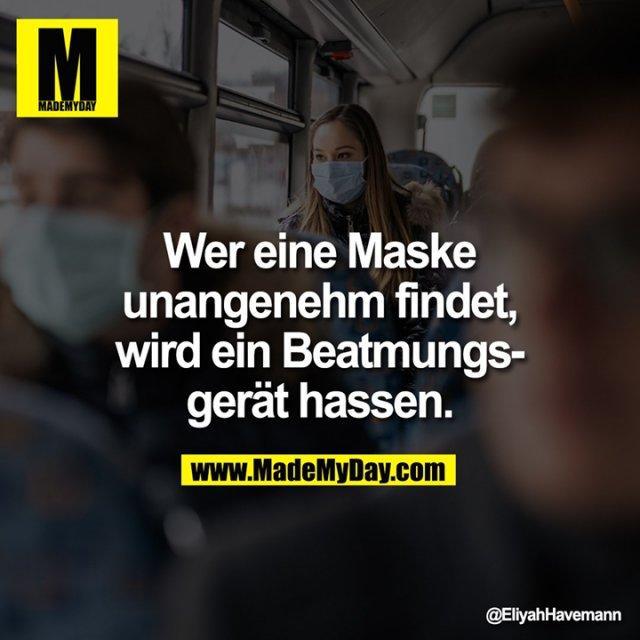 Wer eine Maske unangenehm findet, wird ein Beatmungsgerät hassen.
