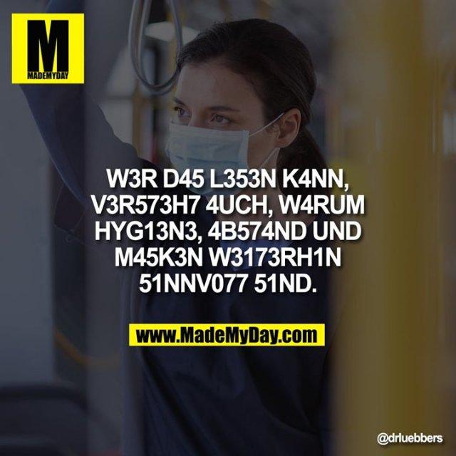W3R D45 L353N K4NN, V3R573H7 4UCH, W4RUM HYG13N3, 4B574ND UND M45K3N W3173RH1N 51NNV077 51ND.