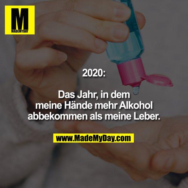 2020:<br /> <br /> Das Jahr, in dem meine Hände mehr Alkohol abbekommen als meine Leber.