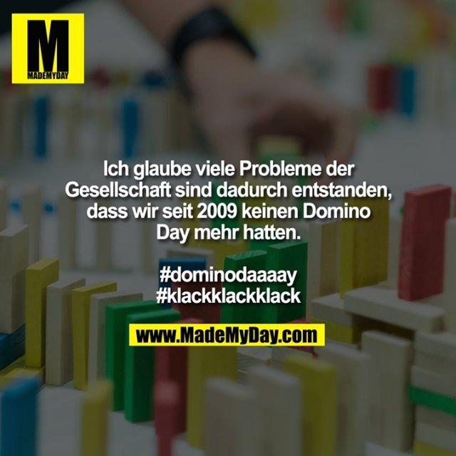 Ich glaube viele Probleme der Gesellschaft sind dadurch entstanden, dass wir seit 2009 keinen Domino Day mehr hatten.<br /> <br /> #dominodaaaay<br /> #klackklackklack