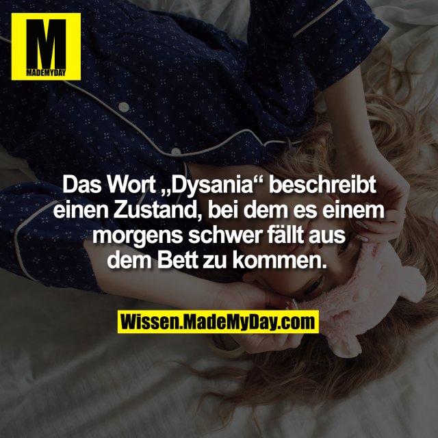 """Das Wort """"Dysania"""" beschreibt einen Zustand, bei dem es einem morgens schwer fällt aus dem Bett zu kommen."""