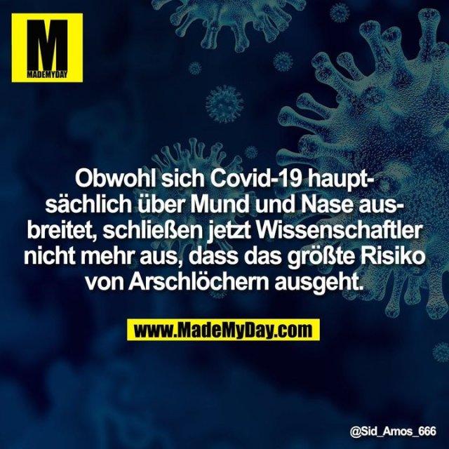 Obwohl sich Covid-19 hauptsächlich über Mund und Nase ausbreitet, schließen jetzt Wissenschaftler nicht mehr aus, dass das größte Risiko von Arschlöchern ausgeht.