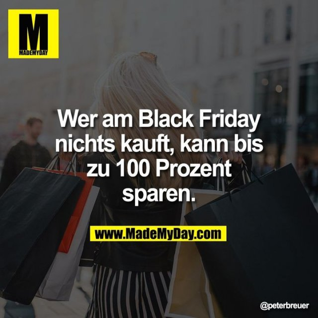 Wer am Black Friday nichts kauft, kann bis zu 100 Prozent sparen.