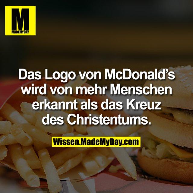 Das Logo von McDonald's wird von mehr Menschen erkannt als das Kreuz des Christentums.