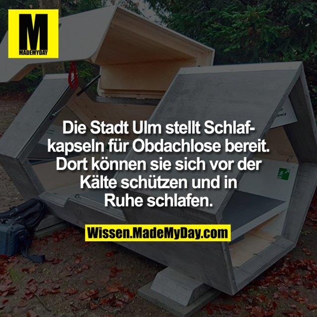 Die Stadt Ulm stellt Schlafkapseln für Obdachlose bereit. Dort können sie sich vor der Kälte schützen und in Ruhe schlafen.