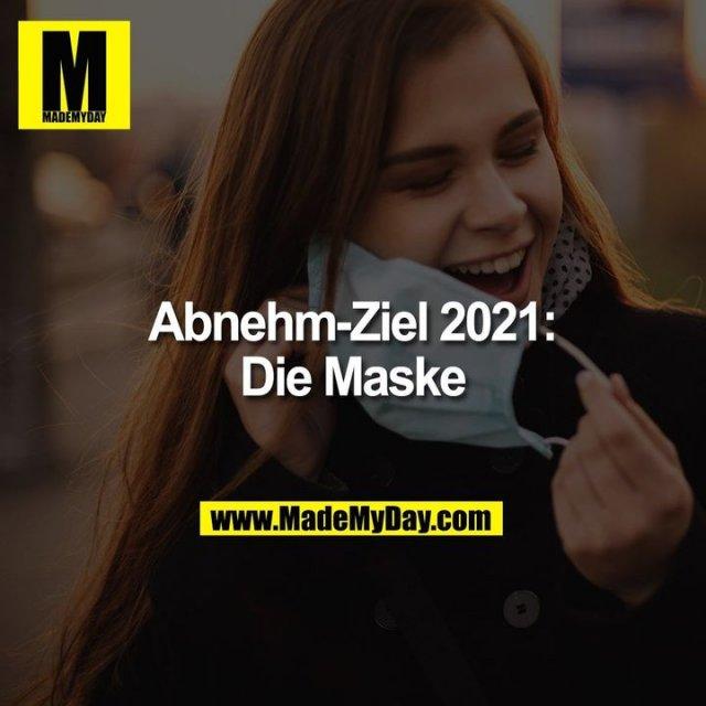 Abnehm-Ziel 2021:<br /> Die Maske